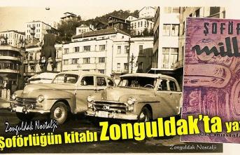 Şoförlüğün kitabını ilk Zonguldaklı yazdı…