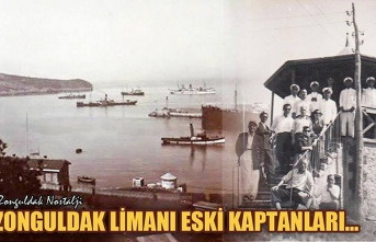 Zonguldak Limanı'nın eski kaptanları…