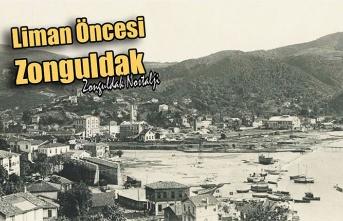 Liman öncesi Zonguldak...