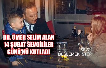 Dr. Ömer Selim Alan, 14 Şubat Sevgililer Günü'nü kutladı