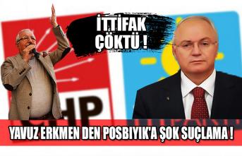 İttifak çöktü! Yavuz Erkmen den Posbıyık'a şok suçlama...