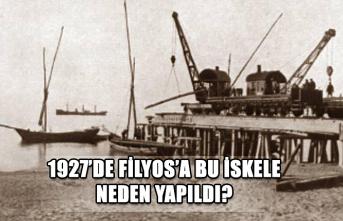1927'de Filyos'a bu İskele neden yapıldı?