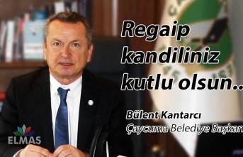 Bülent Kantarcı Regaip kandilini kutladı!