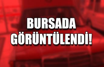 Bursa'da görüntülendi!