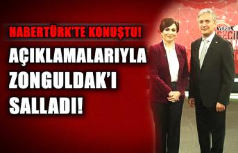 Habertürk'te konuştu! Açıklamalarıyla Zonguldak'ı salladı!