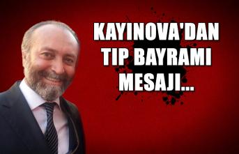 Kayınova'dan Tıp Bayramı mesajı...