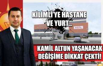 Kilimli'ye hastane ve yurt... Kamil Altun yaşanacak değişime dikkat çekti!
