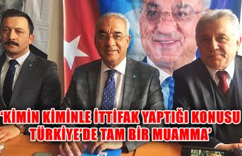 'Kimin kiminle ittifak yaptığı konusu Türkiye'de tam bir muamma'