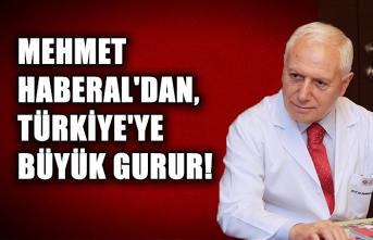 Mehmet Haberal'dan, Türkiye'ye büyük gurur!