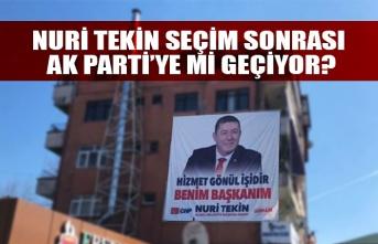 Nuri Tekin seçim sonrası AK Parti'ye mi geçiyor?