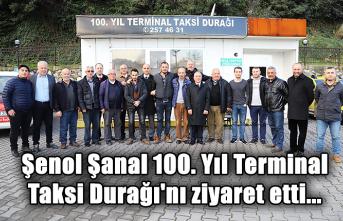 Şenol Şanal 100. Yıl Terminal Taksi Durağı'nı ziyaret etti...