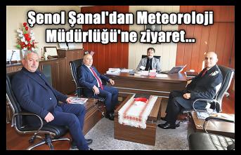 Şenol Şanal'dan Meteoroloji Müdürlüğü'ne ziyaret...