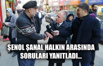 Şenol Şanal halkın arasında soruları yanıtladı…