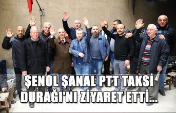 Şenol Şanal PTT Taksi Durağı'nı ziyaret etti...