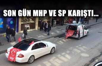 Son gün MHP ve SP karıştı...