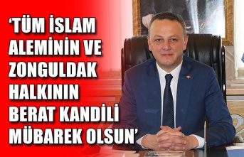 Alan:'Tüm İslam Aleminin ve Zonguldak halkının Berat Kandili Mübarek Olsun'