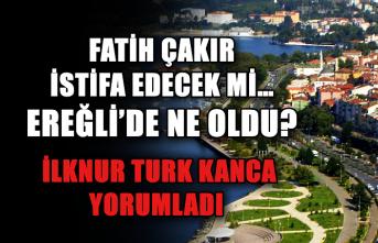 Fatih Çakır istifa edecek mi… Ereğli'de ne oldu? İlknur Turt Kanca yorumladı