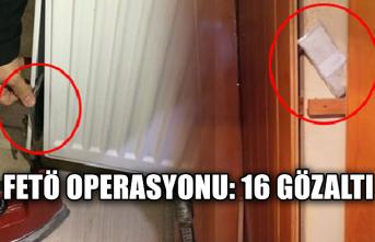 FETÖ operasyonu: 16 gözaltı