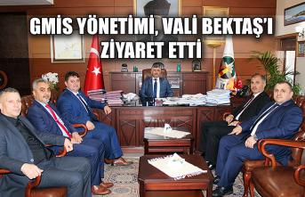 GMİS Yönetimi, Vali Bektaş'ı ziyaret etti...