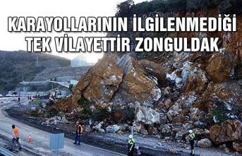 Karayollarının ilgilenmediği tek vilayettir Zonguldak