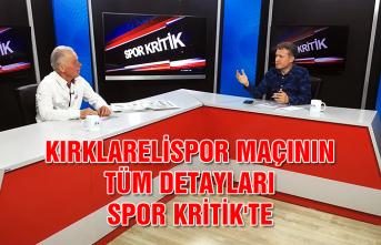 Kırklarelispor maçının tüm detayları Spor Kritik'te...