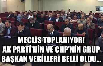 Meclis Toplanıyor! Ak Parti'nin ve CHP'nin grup başkan vekilleri belli oldu...