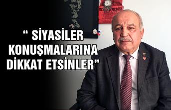 """Mustafa Yorulmaz: """" Siyasiler konuşmalarına dikkat etsinler"""""""