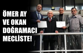 Ömer Ay ve Okan Doğramacı mecliste!