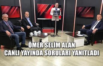 Ömer Selim Alan canlı yayında soruları yanıtladı