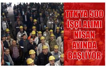TTK'ya 500 işçi alımı Nisan ayında başlıyor