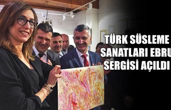 Türk süsleme sanatları Ebru sergisi açıldı