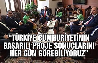 """""""Türkiye Cumhuriyeti'nin başarılı proje sonuçlarını her gün görebiliyoruz"""""""