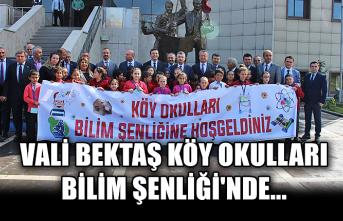 Vali Bektaş, Köy Okulları Bilim Şenliği'nde...