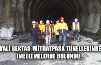 Vali Bektaş, Mithatpaşa Tünellerinde incelemelerde bulundu...