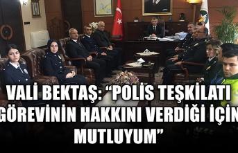 """Vali Bektaş: """"Polis teşkilatı görevinin hakkını verdiği için mutluyum"""""""