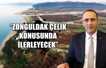 """""""Zonguldak çelik konusunda ilerleyecek"""""""