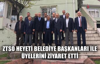 ZTSO Heyeti Belediye Başkanları ile üyelerini ziyaret etti...