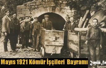 1 Mayıs 1921 Kömür İşçileri Bayramı...