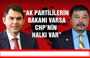 """""""Ak Partililerin bakanı varsa CHP'nin halkı var"""""""