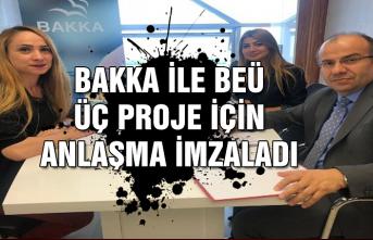 BAKKA ile BEÜ üç proje için anlaşma imzaladı