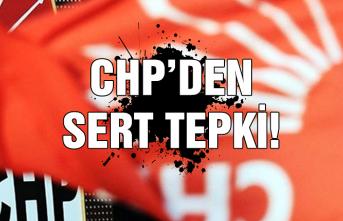 CHP'den sert tepki!