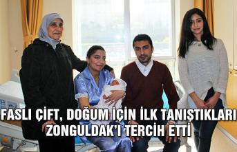 Faslı çift, doğum için ilk tanıştıkları Zonguldak'ı tercih etti...