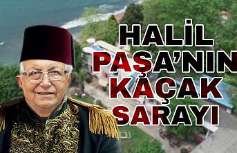 Halil Posbıyık'a ultra-lüks kaçak saray!