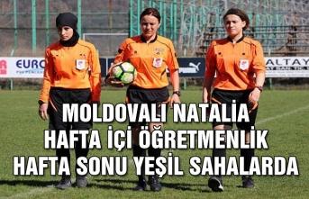Moldovalı Natalia hafta içi öğretmenlik hafta sonu yeşil sahalarda