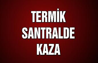Termik Santralde kaza