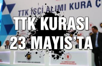 TTK kurası 23 mayıs'ta