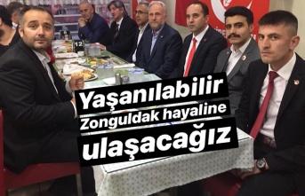 Yaşanılabilir Zonguldak hayaline ulaşacağız...