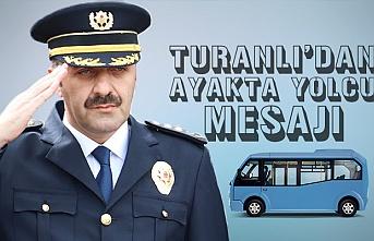 Zonguldak Emniyet Müdürü Metin Turanlı'dan ayakta yolcu mesajı