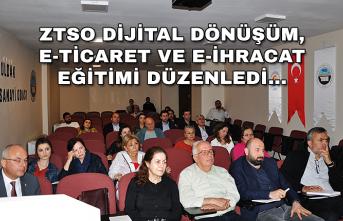 ZTSO Dijital dönüşüm, E-ticaret ve E-ihracat eğitimi düzenledi...