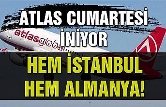 Atlas Cumartesi iniyor… Hem İstanbul hem Almanya! İşte o açıklama